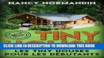[READ] Mobi Tiny House: Tiny Houses Pour Débutants (Tiny House, Tiny Houses, Petites Maisons,