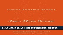 [PDF] Anger, Mercy, Revenge (The Complete Works of Lucius Annaeus Seneca) Full Online