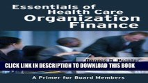 [READ] Kindle Essentials of Health Care Organization Finance: A Primer for Board Members Free