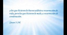 Y los que hicieron lo bueno saldrán a resurrección de vida; pero los que hicieron lo malo, a resurrección de condenación.