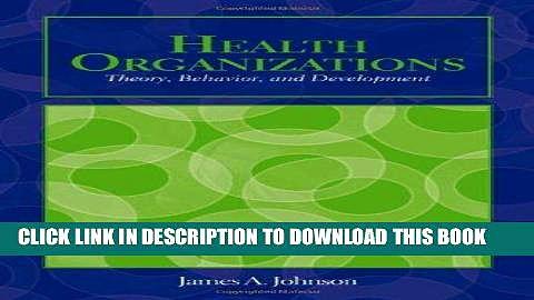 [READ] Kindle Health Organizations: Theory, Behavior, And Development (Johnson, Health