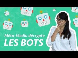 Méta-Media décrypte : les bots
