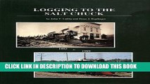 [READ] Kindle Logging to the Salt Chuck: Over 100 Years of Railroad Logging in Mason County