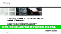 [PDF] Online Using TRILL, FabricPath, and VXLAN: Designing Massively Scalable Data Centers (MSDC)