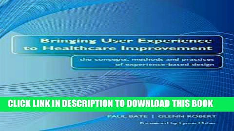 [READ] Kindle Bringing User Experience to Healthcare Improvement: The Concepts, Methods and