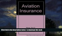 Read book  Aviation Insurance: The Law and Practice of Aviation Insurance, Including Hovercraft