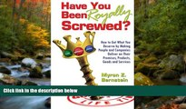 READ book  Have You Been Royally Screwed? How to Get What You Deserve By Making People and