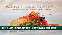 KINDLE Menu Degustation: Tasting Menus of New Asian Cuisine PDF Full book