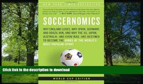 READ BOOK  Soccernomics: Why England Loses, Why Spain, Germany, and Brazil Win, and Why the U.S.,