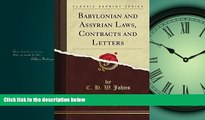 READ book  Babylonian and Assyrian Laws, Contracts and Letters, Vol. 1 (Classic Reprint) #A#