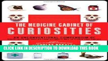 [FREE] Ebook The Medicine Cabinet of Curiosities: An Unconventional Compendium of Health Facts and