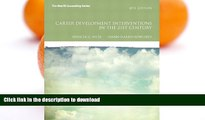 EBOOK ONLINE  Career Development Interventions in the 21st Century, 4th Edition (Interventions