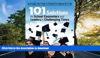 READ BOOK  101 Solutions for School Counselors and Leaders in Challenging Times FULL ONLINE