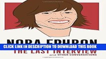 Books Nora Ephron: The Last Interview: and Other Conversations (The Last Interview Series) Read