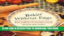 [FREE] Ebook Bakin  Without Eggs: Delicious Egg-Free Dessert Recipes from the Heart and Kitchen of