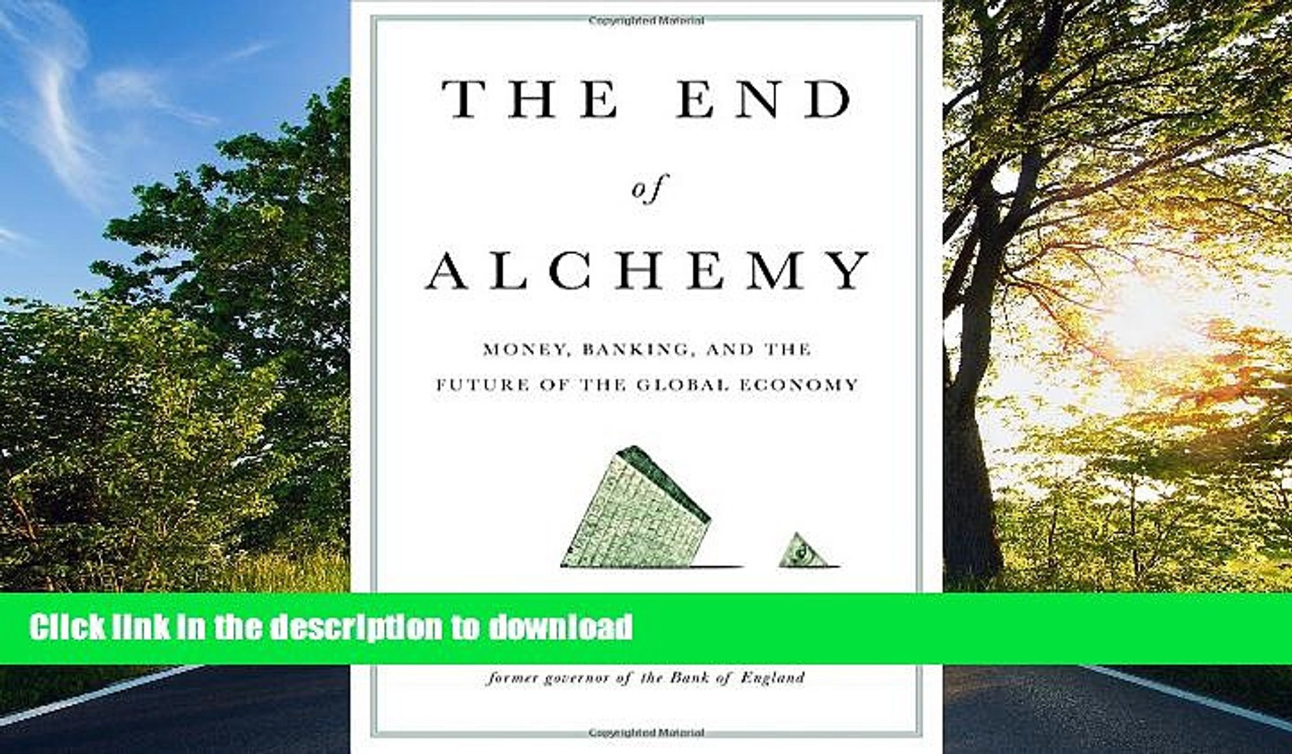 READ BOOK  The End of Alchemy: Money, Banking, and the Future of the Global Economy FULL ONLINE