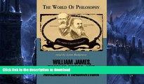 FAVORITE BOOK  William James, Charles Peirce, and American Pragmatism (World of Philosophy)  BOOK