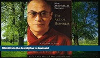 GET PDF  The Art of Happiness, 10th Anniversary Edition: A Handbook for Living FULL ONLINE