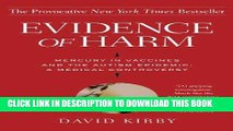 [FREE] Ebook Evidence of Harm: Mercury in Vaccines and the Autism Epidemic: A Medical Controversy