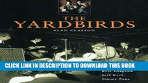 Books The Yardbirds: The Band That Launched Eric Clapton, Jeff Beck, and Jimmy Page Download Free