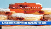 MOBI Homemade Doughnuts: Techniques and Recipes for Making Sublime Doughnuts in Your Home Kitchen
