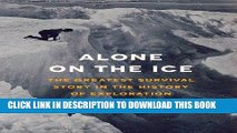[PDF] Alone on the Ice: The Greatest Survival Story in the History of Exploration Full Online
