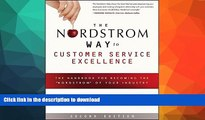 """READ  The Nordstrom Way to Customer Service Excellence: The Handbook For Becoming the """"Nordstrom"""""""