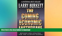 FAVORITE BOOK  The Coming Economic Earthquake: Revised and Expanded for the Clinton Agenda FULL