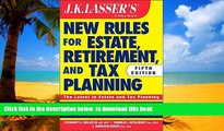 Read book  JK Lasser s New Rules for Estate, Retirement, and Tax Planning BOOOK ONLINE