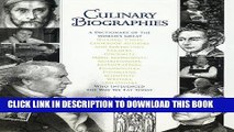 KINDLE Culinary Biographies: A Dictionary of the World s Great Historic Chefs, Cookbook Authors
