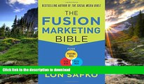 READ BOOK  The Fusion Marketing Bible: Fuse Traditional Media, Social Media,   Digital Media to