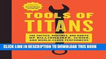 [PDF Kindle] Tools of Titans: The Tactics, Routines, and Habits of Billionaires, Icons, and