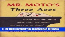 [PDF] Download Mr. Moto s Three Aces: Thank You Mr. Moto / Think Fast, Mr. Moto / Mr. Moto Is So