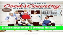 [PDF] The Complete Cook s Country TV Show Cookbook: Every Recipe, Every Ingredient Testing, Every