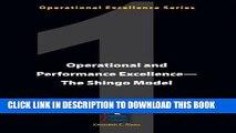 [PDF Kindle] Operational and Performance Excellence--The Shingo Model (Operational Excellence