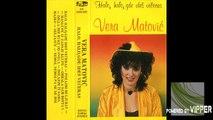 Vera Matovic - Nemoj nemoj pa se ne boj - (Audio 1986)