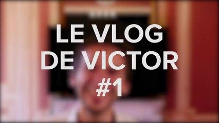 Le Vlog de Victor #1