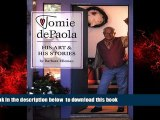 {BEST PDF |PDF [FREE] DOWNLOAD | PDF [DOWNLOAD] Tomie DePaola: His Art and His Stories [DOWNLOAD]