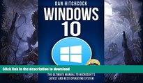 READ BOOK  Windows 10: The Ultimate Manual to Microsoft s Latest and Best Operating System -