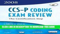 [READ] Kindle CCS-P Coding Exam Review 2008: The Certification Step, 1e (CCS-P Coding Exam Review: