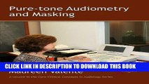 [READ] Mobi Pure-Tone Audiometry and Masking (Core Clinical Concepts in Audiology) Free Download