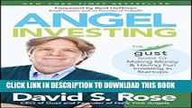 [PDF] Angel Investing: The Gust Guide to Making Money and Having Fun Investing in Startups Full