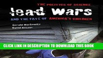 [READ] Mobi Lead Wars: The Politics of Science and the Fate of America s Children
