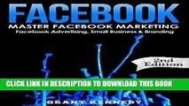[PDF] Facebook: Master Facebook Marketing - Facebook Advertising, Small Business   Branding