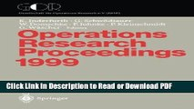 Read Operations Research Proceedings 1999: Selected Papers of the Symposium on Operations Research