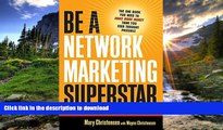 READ BOOK  Be a Network Marketing Superstar: The One Book You Need to Make More Money Than You