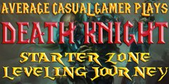 World of Warcraft: Death Knight , Starting Zone journey - ep1