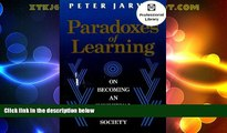 Best Price Paradoxes of Learning: On Becoming an Individual in Society (Jossey Bass Higher and