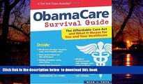 Pre Order ObamaCare Survival Guide: The Affordable Care Act and What It Means for You and Your