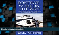 Price Foxtrot, We re on the Way! ... San Antonio, Texas, Police Department Helicopter Stories, a
